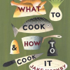 Thumbnail image for Review: What To Cook & How To Cook It