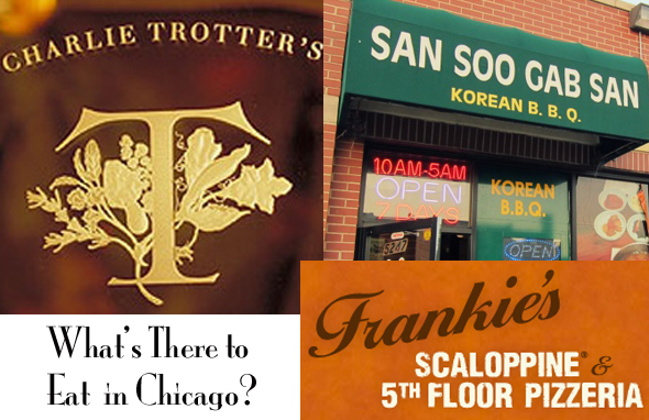 Post image for This Week in Food #315: What's There to Eat in Chicago?